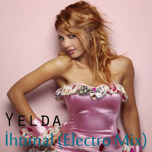 Yelda / İhtimal (Electro Mix)